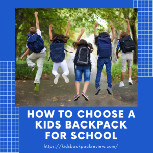 How to Choose a kids Backpack for School